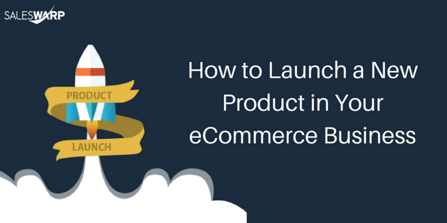 How_to_Launch_a_New_Product_in_Your_eCommerce_Business