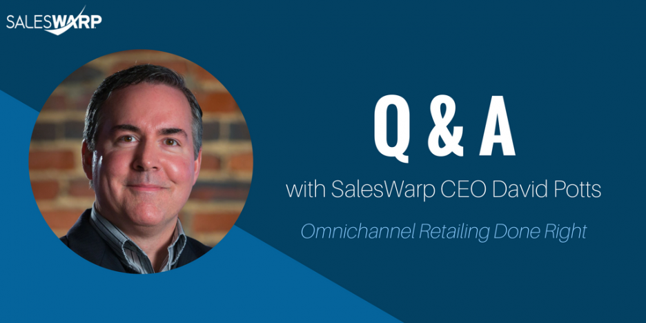 David Potts – Omnichannel Retailing Done Right