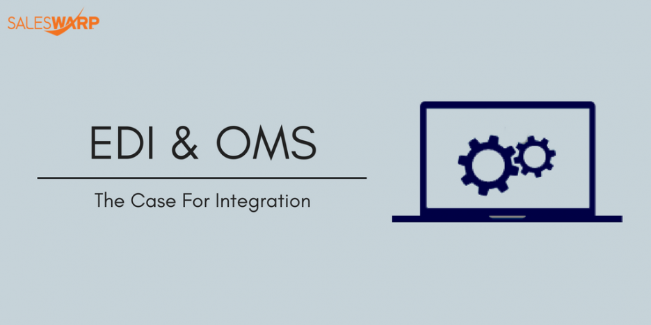 EDI & OMS-The Case for Integration