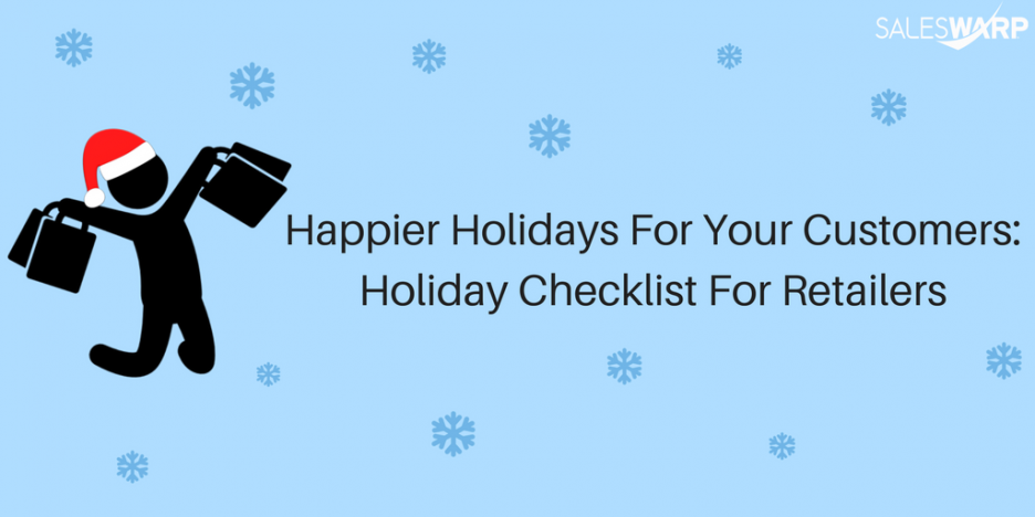 Happier Holidays For Your Customers- Holiday Checklist For Retailers