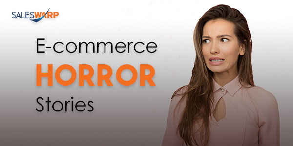 E-Commerce Horror Stories