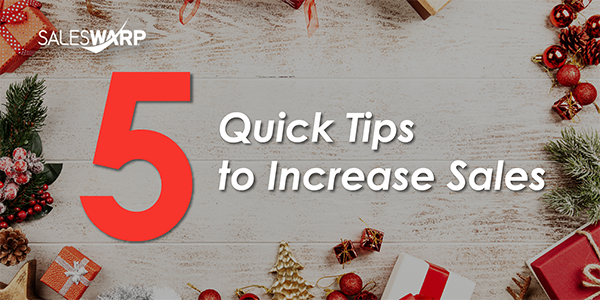 Five Quick Tips to Increase Sales